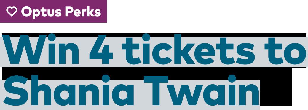 Win 4 tickets to Shania Twain
