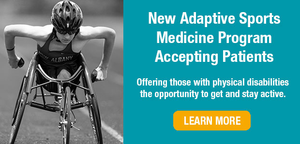 New Adaptive Sports Medicine Program - Offering those with physical disabilities the opportunity to get and stay active. Learn more.