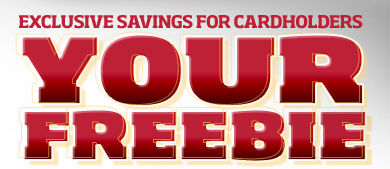 Exclusive Savings for Cardholders: Your Freebie